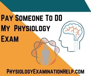 Pay Someone To Do My Physiology Exam